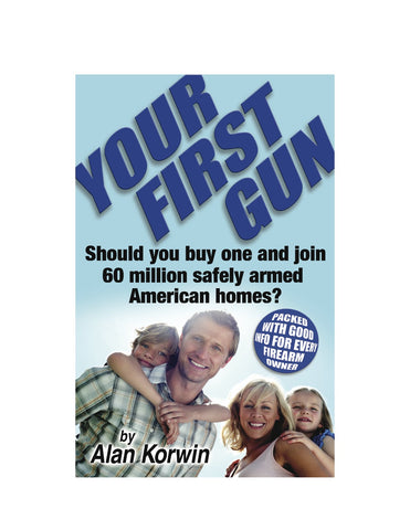 Your First Gun: Should You Buy One and Join 60 Million Safely Armed American Homes? - Wide World Maps & MORE! - Book - Bloomfield Press - Wide World Maps & MORE!