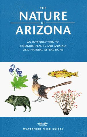 us topo - The Nature of Arizona: An Introduction to Common Plants and Animals and Natural Attractions (Field Guides Series) - Wide World Maps & MORE! - Book - Waterford Pr - Wide World Maps & MORE!