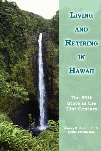Living and Retiring in Hawaii: The 50th State in the 21st Century - Wide World Maps & MORE! - Book - Brand: iUniverse - Wide World Maps & MORE!