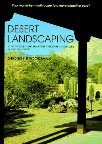 Desert Landscaping: How to Start and Maintain a Healthy Landscape in the Southwest