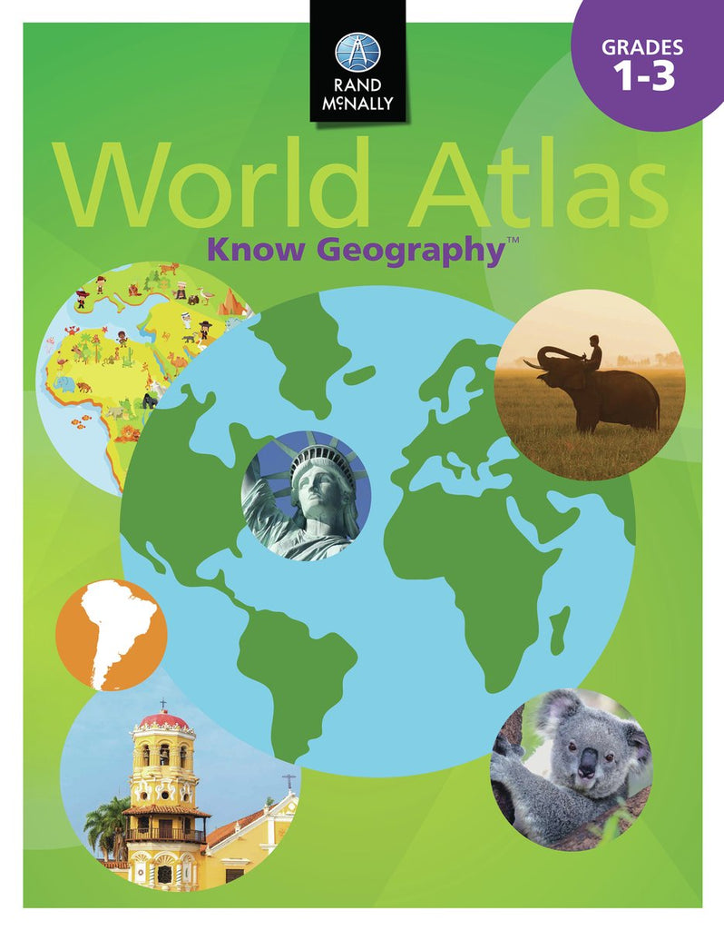 Know Geography™ World Atlas Grades 1-3 (Rand McNally)