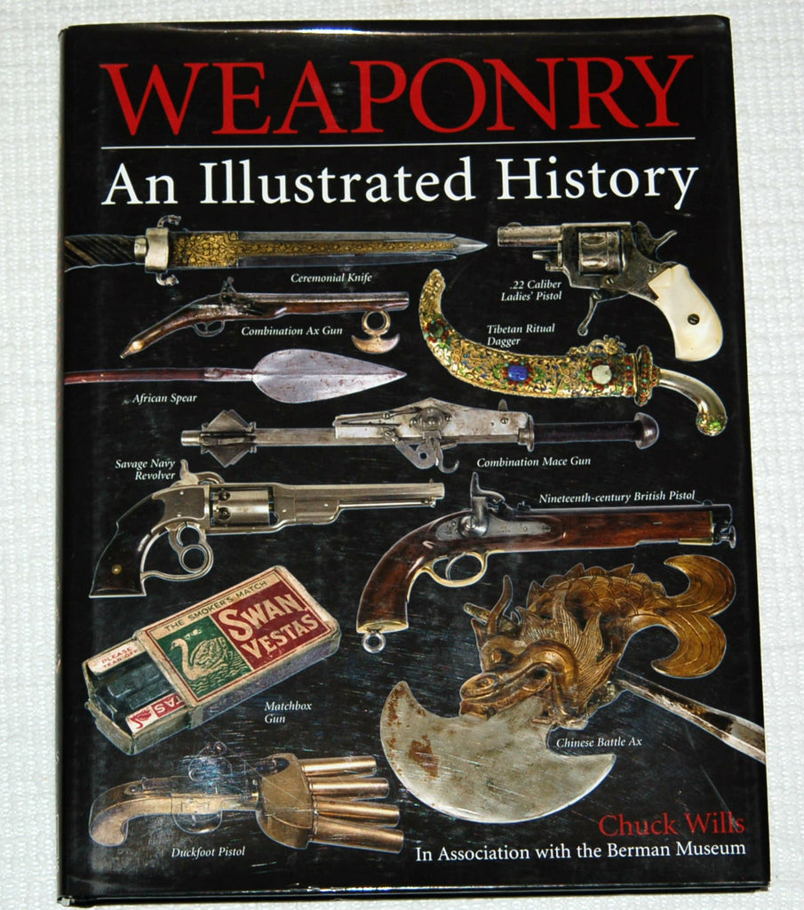 By Chuck Wills Weaponry - An Illustrated History (1ST) - Wide World Maps & MORE! - Book - Wide World Maps & MORE! - Wide World Maps & MORE!