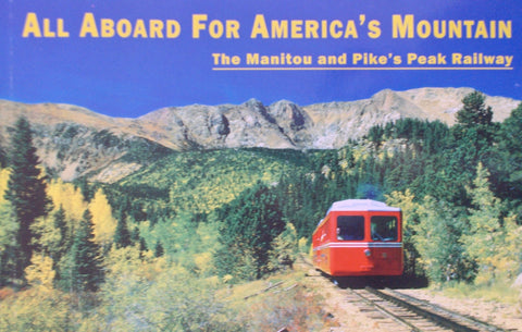 All Aboard for America's Mountain: The Manitou and Pike's Peak Railway
