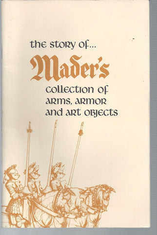 the story of mader's collection of arms, armor and art objects