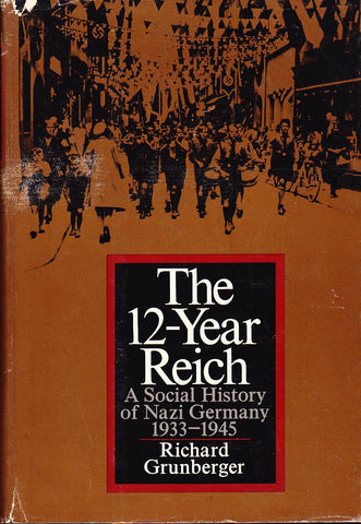The 12-Year Reich; A Social History of Nazi Germany, 1933-1945.