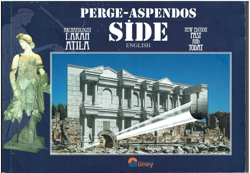 Perge-Aspendos and Side: Past and Today