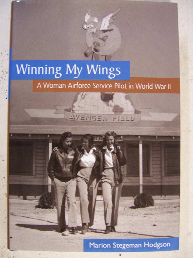 Winning My Wings: A Woman Airforce Service Pilot in World War II