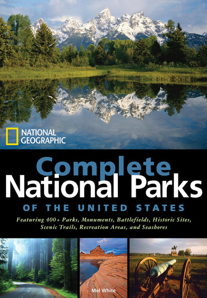 National Geographic Complete National Parks of the United States: 400+ Parks, Monuments, Battlefields, Historic Sites, Scenic Trails, Recreation Areas, and Seashores - Wide World Maps & MORE! - Book - Wide World Maps & MORE! - Wide World Maps & MORE!
