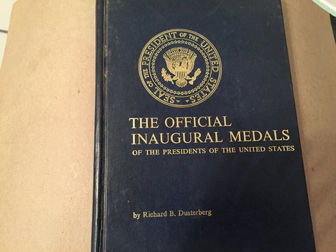 The official Inaugural Medals of the Presidents of the United States;: Medals authorized by the Inaugural Committee to Commemorate the Inauguration of America's Presidents,