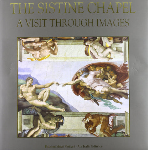 The Sistine Chapel: A Visit Through Images