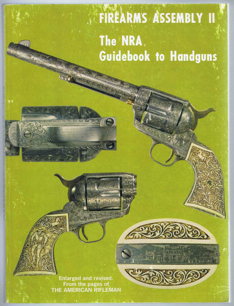 FIREARMS ASSEMBLY II: The NRA Guidebook to Handguns - Enlarged and revised. From the pages of THE AMERICAN RIFLEMAN - Wide World Maps & MORE!