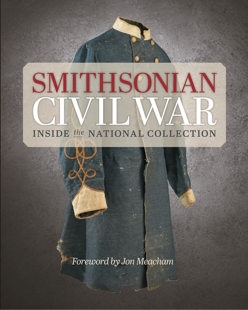 Smithsonian Civil War: Inside the National Collection - Wide World Maps & MORE! - Book - Smithsonian Books DC - Wide World Maps & MORE!