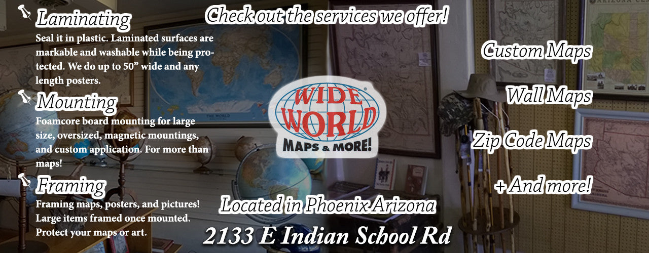 Custom Services and Specialized Products at Wide World Maps & More!