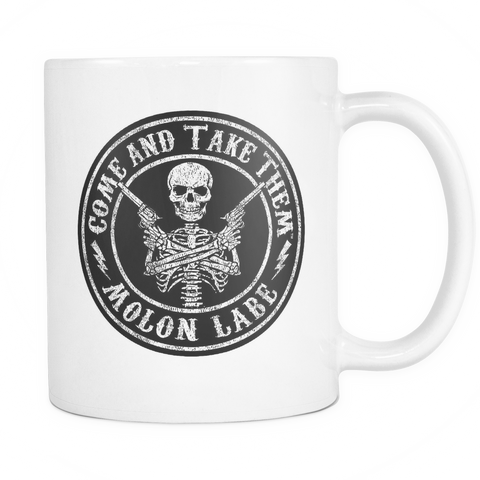 Come And Take Them™ - 11oz White Coffee Mug