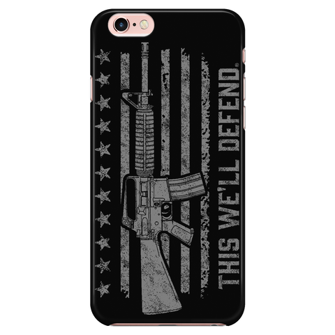 This We'll Defend® - AR-15 Flag - BLACK - Fits iPhone 6 / iPhone 6s