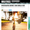 Men's Fitness: Investigative Report: Your Smelly Feet