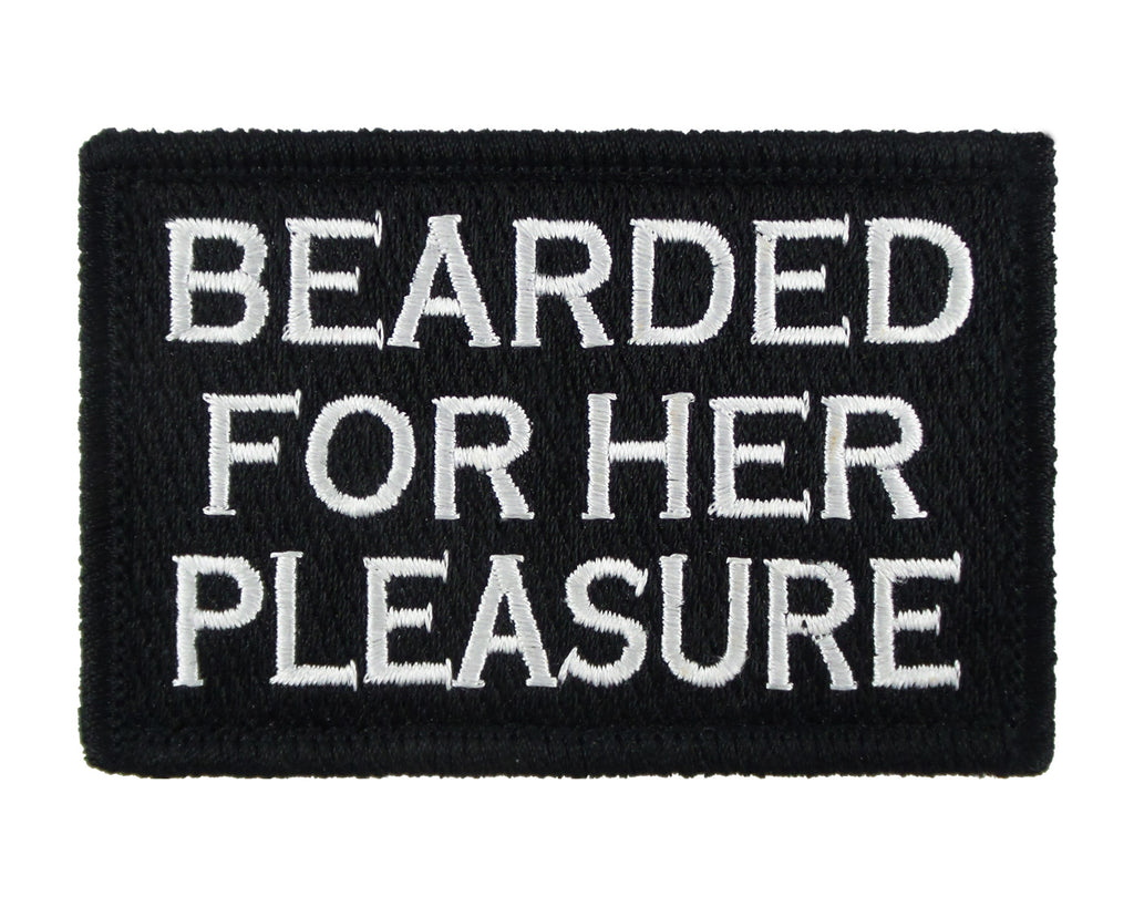Bearded for Her Pleasure Velcro Morale Patch Fully Embroidered