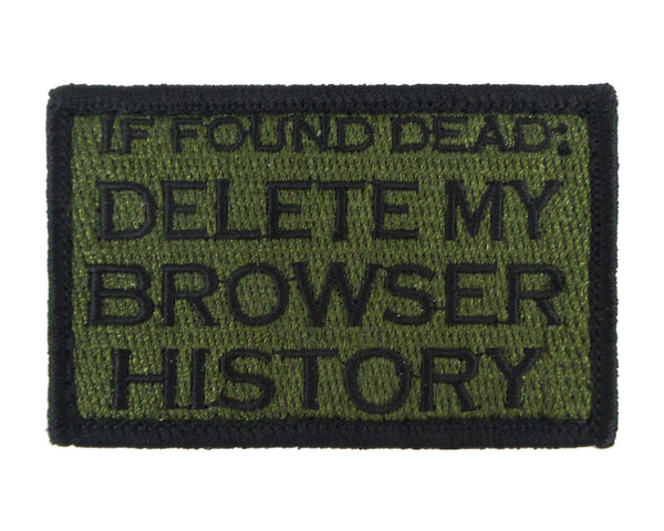 If Found Dead: Delete My Browser History Tactical Velcro Fully Embroidered Morale Tags Patch
