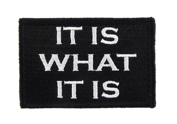 It is What It Is  Tactical Velcro Fully Embroidered Morale Tags Patch