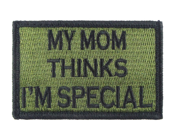 My Mom Thinks I'm Special Tactical Velcro Fully Embroidered Morale Tags Patch