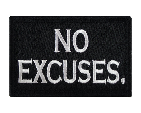 No Excuses. Tactical Velcro Fully Embroidered Morale Tags Patch