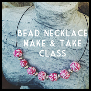 "Upcoming ""Make and Take Bead Necklace"" Class, June 5"