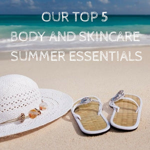 Top 5 Beauty & Body Essentials For Summer
