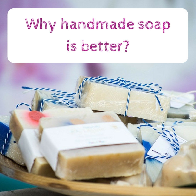 Why handmade soap is better?