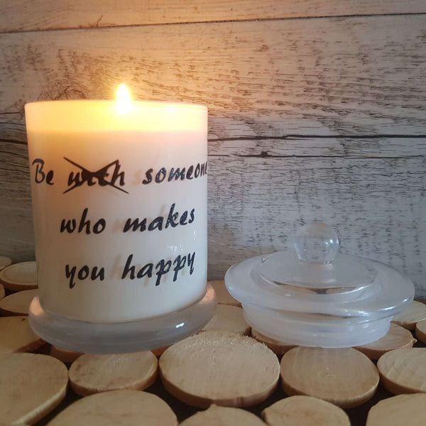 Be Someone Who Makes you Happy Candle