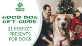 Good Dog Gift Guide: 21 Perfect Presents for Dogs