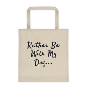 Rather Be With My Dog Canvas Tote Bag