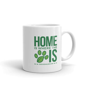 Home Is Where The Dog Is | White Glossy Mug | Dishwasher Safe | Made in the USA