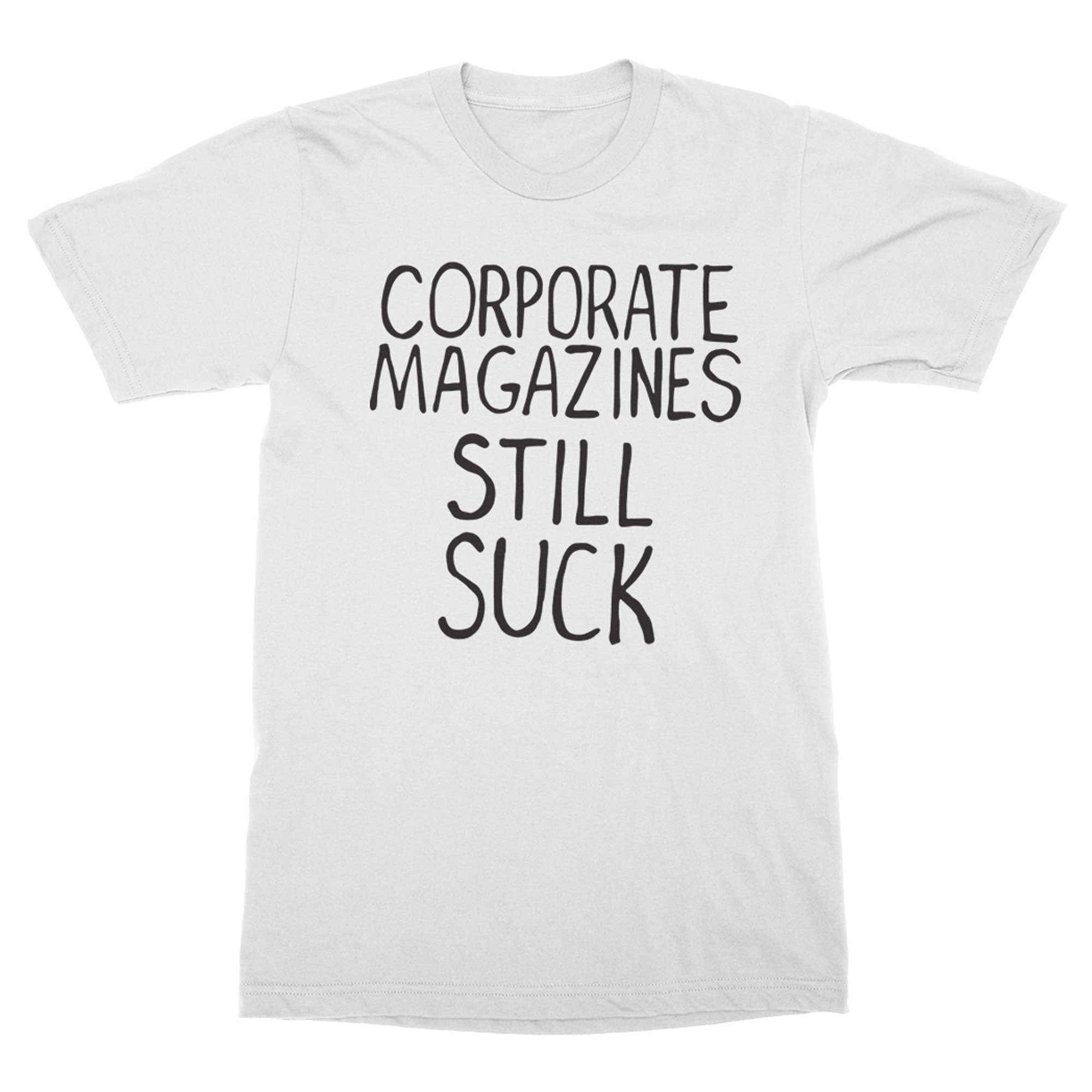 Corporate Magazines Still Suck 90s Grunge Vintage Shirt-T-Shirts-Shirtasaurus-Basic-S-White-Shirtasaurus
