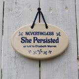 Nevertheless She Persisted Ceramic Ornament