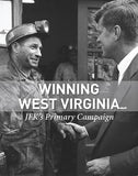 Winning West Virginia - JFK's Primary Campaign