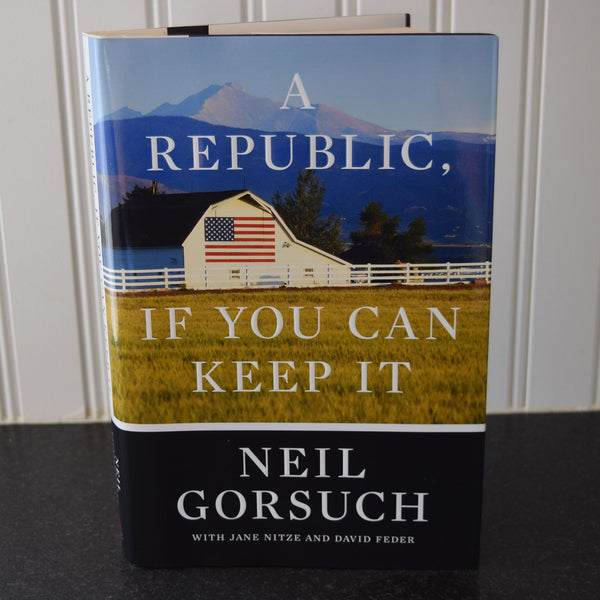 Signed Copy: A Republic, If You Can Keep It