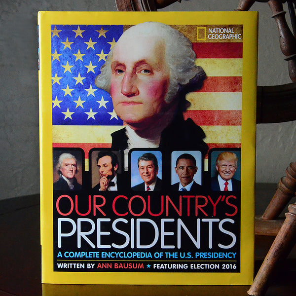 Our Country's Presidents: A Complete Encyclopedia of the U.S. Presidency