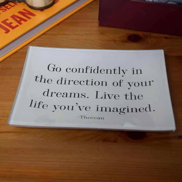 Go Confidently in the Direction of Your Dreams Tray
