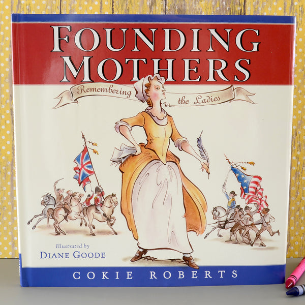 Signed Copy: Founding Mothers: Remembering the Ladies