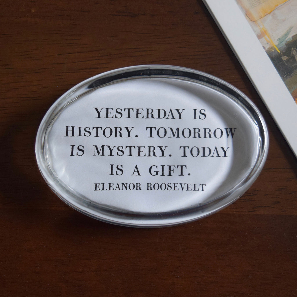 Yesterday is History Paperweight