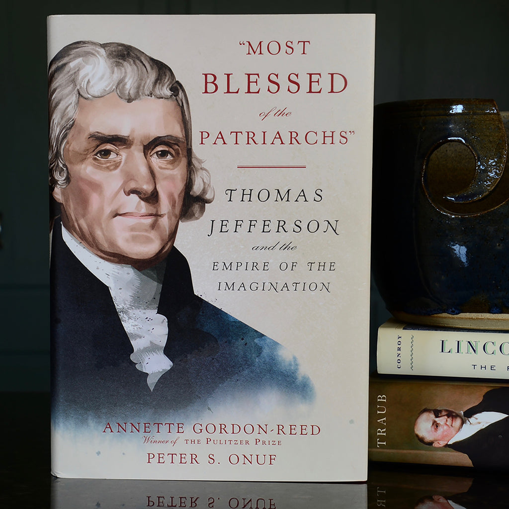 Most Blessed of the Patriarchs: Thomas Jefferson