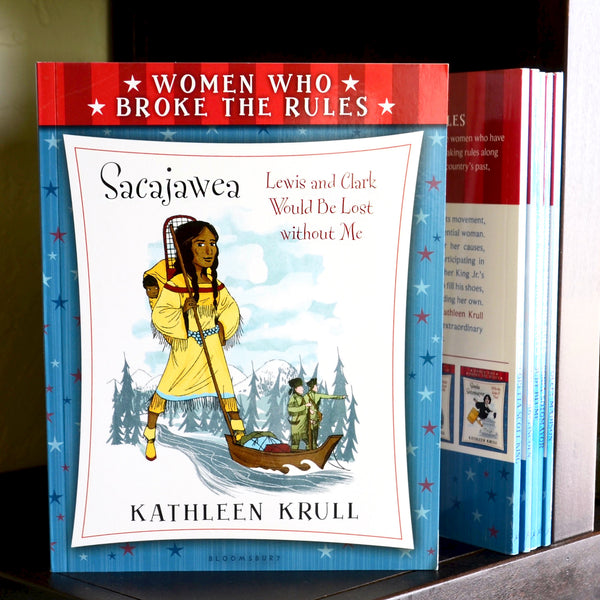 Women Who Broke the Rules: Sacajawea