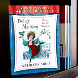 Women Who Broke the Rules: Dolley Madison