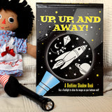 Up, Up and Away! A Bedtime Shadow Book