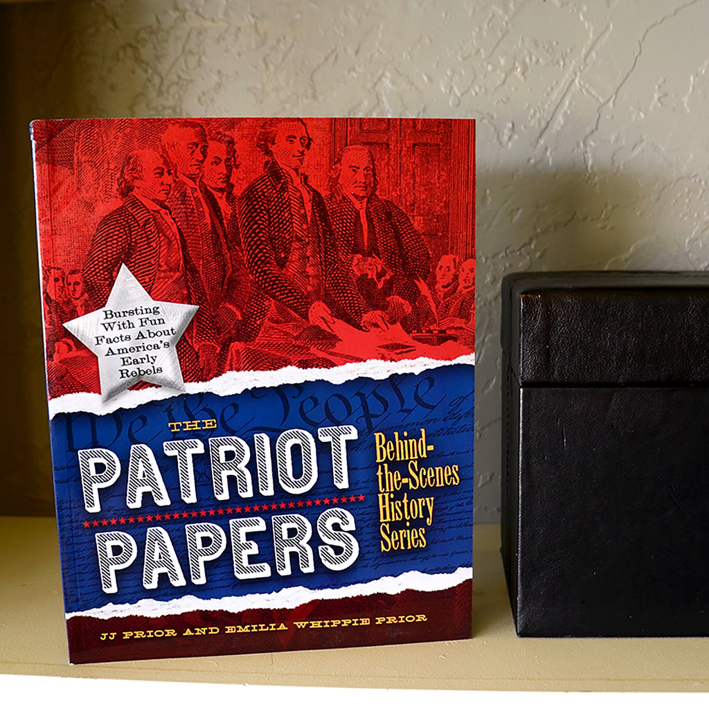 The Patriot Papers: Bursting with Fun Facts about America's Early Rebels