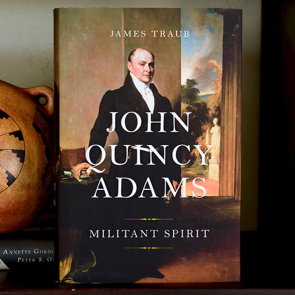 John Quincy Adams: Militant Spirit Book