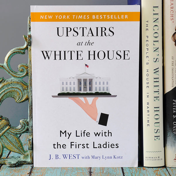 Signed Copy: Upstairs at the White House