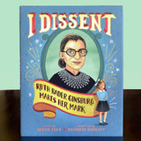 I Dissent: Ruth Bader Ginsburg Makes Her Mark