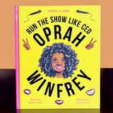 Work It, Girl: Oprah Winfrey: Run the show like CEO