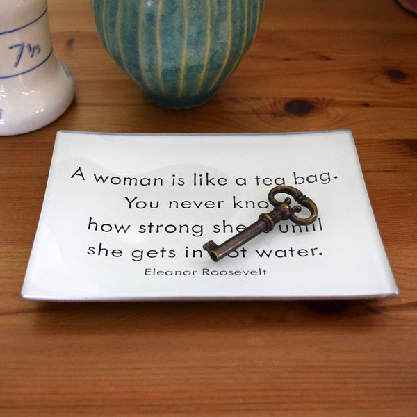 A Woman is Like a Tea Bag Tray